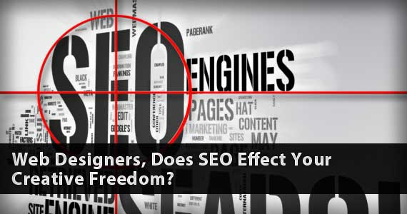 Web Designers, Does SEO Affect Your Creative Freedom?