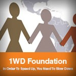 1WD Foundation: In Order To Speed Up, You Need To Slow Down