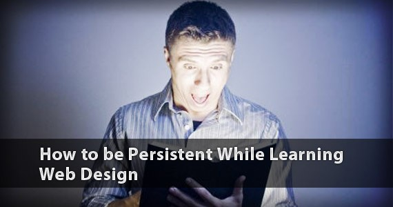 How to be Persistent While Learning Web Design