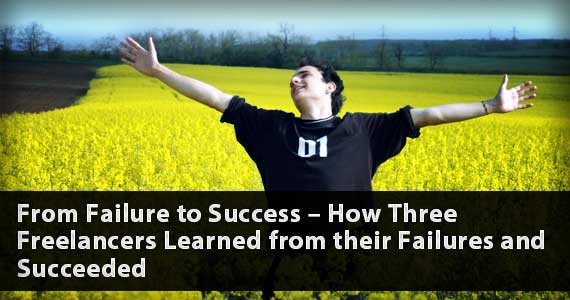 From Failure to Success – How Three Freelancers Learned from their Failures and Succeeded