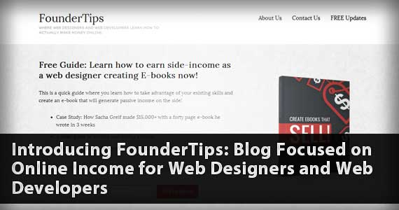 Introducing FounderTips: Blog Focused on Online Income for Web Designers and Web Developers