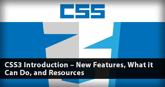 CSS3 Introduction – New Features, What it Can Do, and Resources