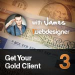 Stay Picky to Win the Best Client – Get Your Gold Client VIDEO Series