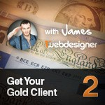 Wet Your Pants To Impress Your Client – Get Your Gold Client VIDEO Series