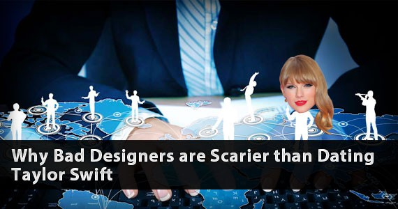 Why Bad Designers are Scarier than Dating Taylor Swift
