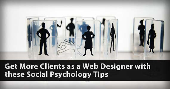 Get More Clients as a Web Designer with these Social Psychology Tips