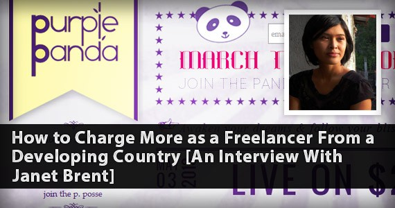 How to Charge More as a Freelancer From a Developing Country [An Interview With Janet Brent]