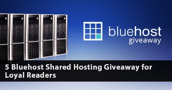 5 Bluehost Shared Hosting Giveaway for Loyal Readers (Ended)