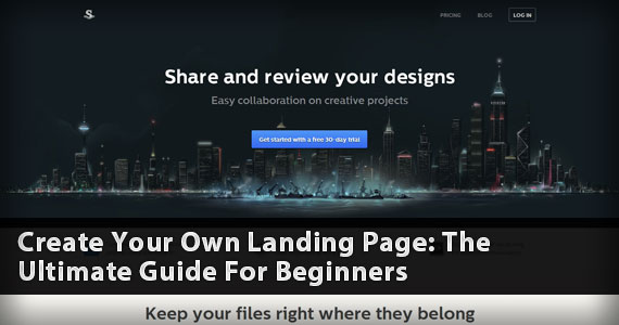 Create Your Own Landing Page: The Ultimate Guide For Beginners