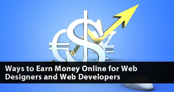 Ways to Earn Money Online for Web Designers and Web Developers