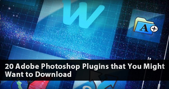 20 Adobe Photoshop Plugins that You Might Want to Download