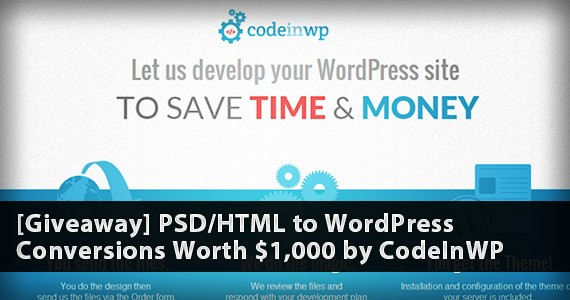[Giveaway] PSD/HTML to WordPress Conversions Worth $1,000 by CodeInWP