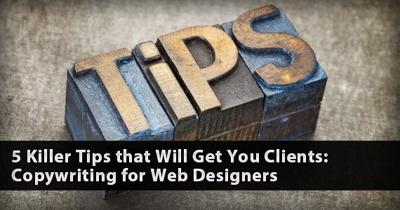 5 Killer Tips that Will Get You Clients: Copywriting for Web Designers