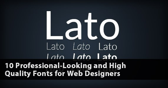 10 Professional-Looking and High Quality Fonts for Web Designers