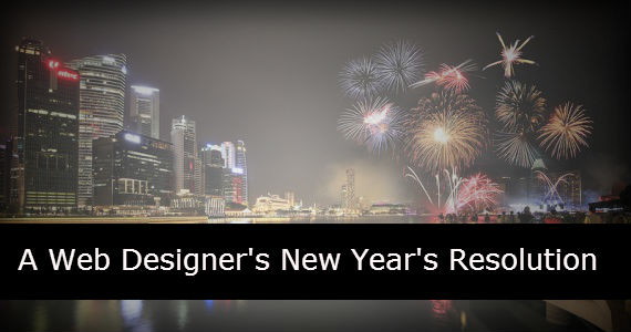 A Web Designer's New Year's Resolution