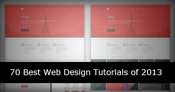 70 Best Web Design Tutorials of 2013