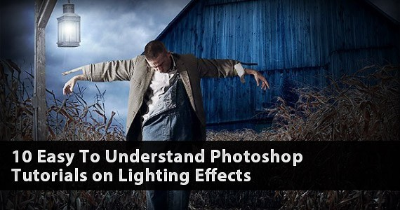 10 Easy To Understand Photoshop Tutorials on Lighting Effects