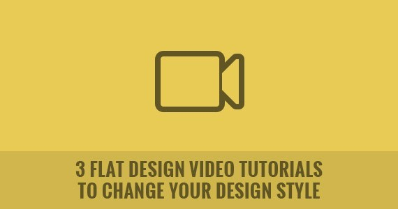 3 Flat Design Video Tutorials to Change Your Design Style