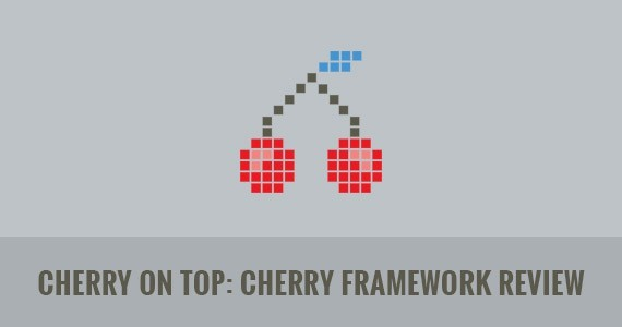 Cherry on Top: Cherry Framework Review