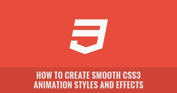 How to Create Smooth CSS3 Animation Styles and Effects with Ease