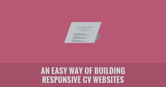 An Easy Way of Building Responsive CV Websites