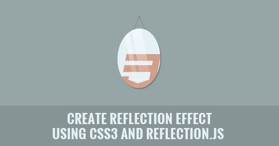 Create Reflection Effect Using CSS3 and Reflection.js