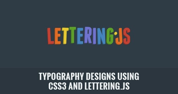 Typography Designs Using CSS3 and Lettering.js