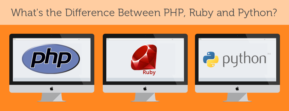 PHP vs Ruby vs Python: The Three Programming Languages in a