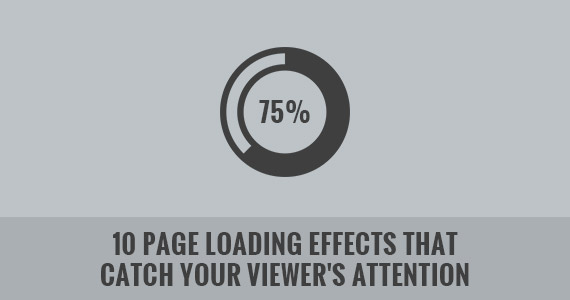 10 Page Loading Effects That Catch Your Viewer's Attention