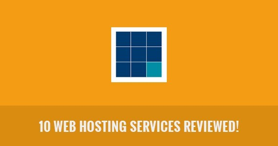 10 Web Hosting Services Reviewed!
