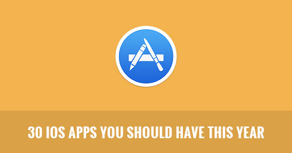30 iOS Apps You Should Have This Year
