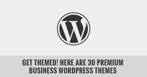 Get Themed! Here Are 30 Premium Business WordPress Themes