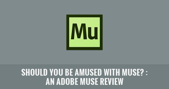 Should You Be Amused with Muse? : An Adobe Muse Review