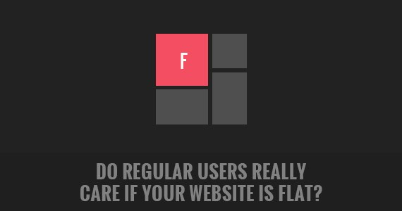Do Regular Users Really Care if Your Website Is Flat?