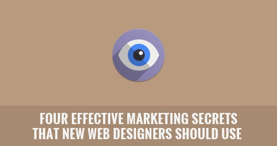 Four Effective Marketing Secrets That New Web Designers Should Use