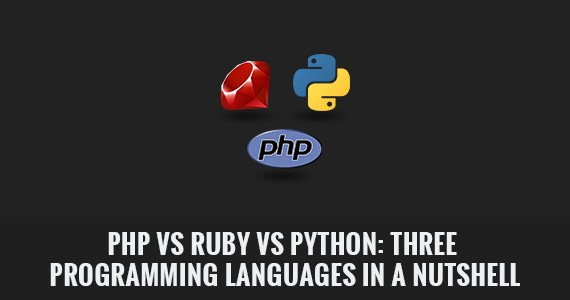 PHP vs Ruby vs Python: Three Programming Languages in a Nutshell