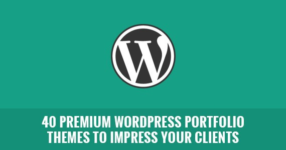 40 Premium WordPress Portfolio Themes to Impress Your Clients
