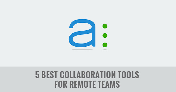 5 Best Remote Collaboration Tools for Teams