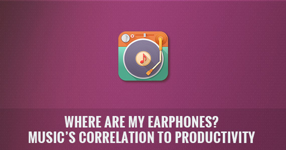 Where are My Earphones? — The Music and Productivity Equation