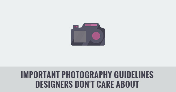 Important Photography Guidelines Designers Don't Care About But Should