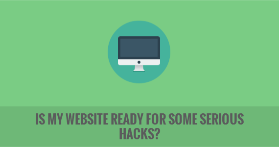 Is My Website Ready for Some Serious Hacks?