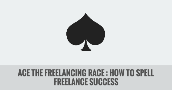 Ace the Freelancing Race : How to Spell Freelance Success