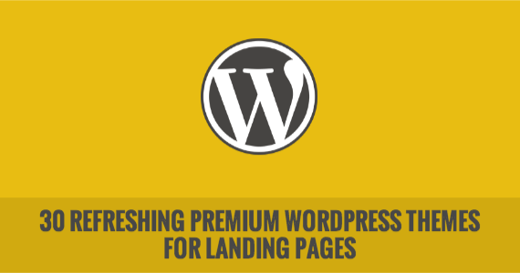 30 Refreshing Premium WordPress Themes for Landing Pages