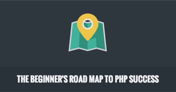 The Beginner's Road Map to PHP Success