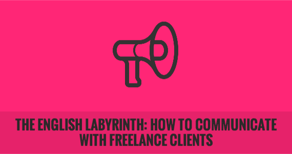 The English Labyrinth: How to Communicate with Freelance Clients