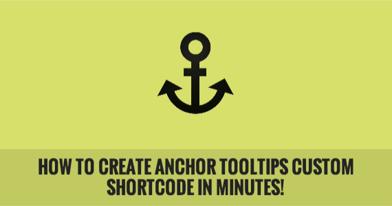 How to Create Anchor Tooltips Custom Shortcode in Minutes!
