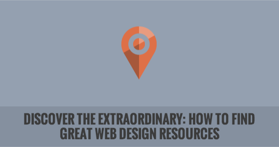 Discover the Extraordinary: How to Find Great Web Design Resources