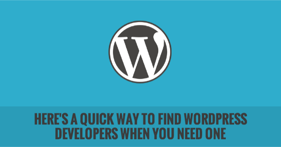 Here's a Quick Way to Find WordPress Developers When You Need One