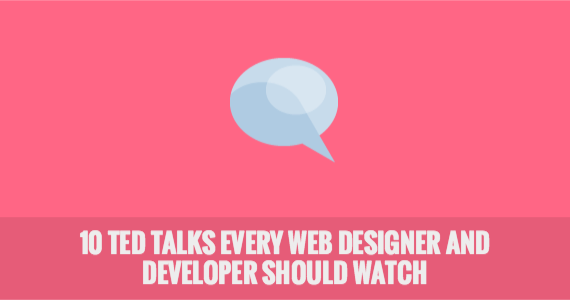 10 TED Talks Every Web Designer and Developer Should Watch