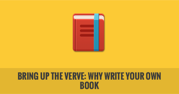 Bring up the Verve: Why Write Your Own Book